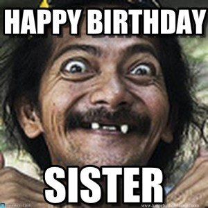 HAppy Birthday meme sister