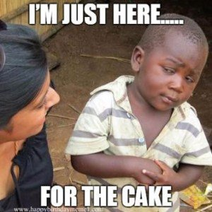 I' just here…….. for the cake